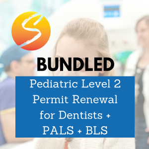 Pediatric Level 2 Permit Renewal for Dentists + PALS + BLS