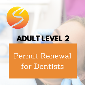 Adult Level 2 Permit Renewal for Dentists