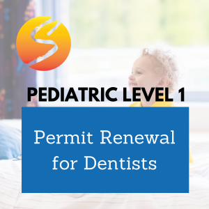 Pediatric Level 1 Permit Renewal for Dentists