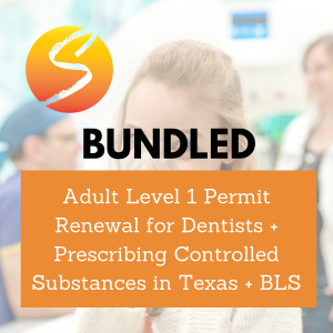Adult Level 1 Permit Renewal for Dentists + Prescribing Controlled Substances In Texas + BLS